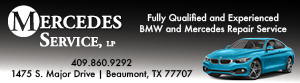 Mercedes Service, LP. Fully qualified and experienced BMW and Mercedes repair service. 409-860-9292. 1475 South Major Drive, Beaumont, Texas 77707