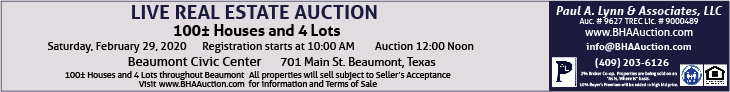 Paul A Lynn & Associates, LLC. Auc.# 9627 TREC Lic. # 9000489. www.BHAAuction.com. 409-203-6126