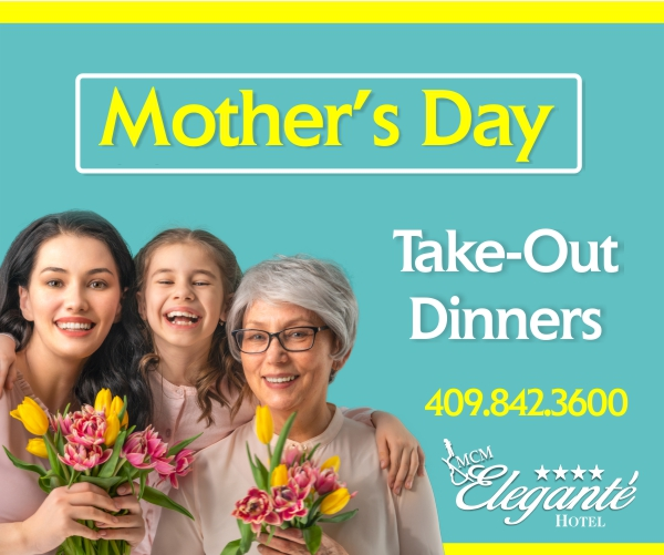 MCM Elegante Mother's Day take-out dinners. 409-842-3600