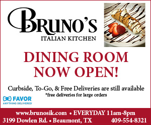 Bruno's Italian Kitchen. DINING ROOM NOW OPEN! Curbside & Free Delivery still available. Family portions available. Every day 11am-8pm. www.brunosik.com 3199 Dowlen Road in Beaumont. 409-554-8321