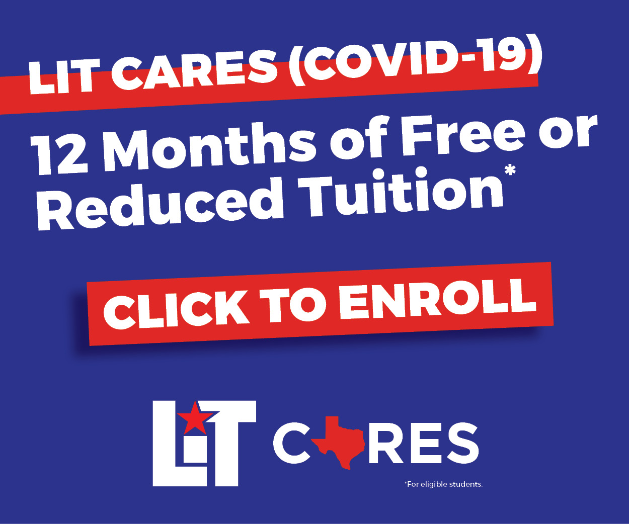 LIT Cares(COVID-19) 12 months of free or reduced tuition. Click to enroll.